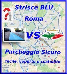 Strisce BLU a Roma vs Parking Rome IT - parcheggio facile, coperto , custodito